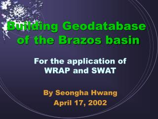Building Geodatabase  of the Brazos basin