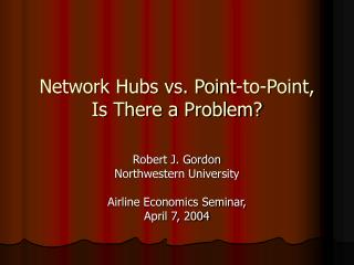 Network Hubs vs. Point-to-Point, Is There a Problem?