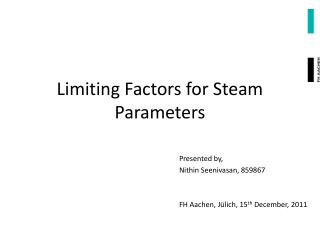 Limiting Factors for Steam Parameters