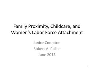 Family Proximity, Childcare, and Women's Labor Force Attachment