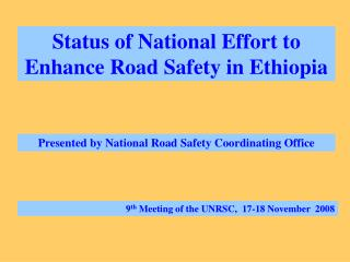 Status of National Effort to Enhance Road Safety in Ethiopia