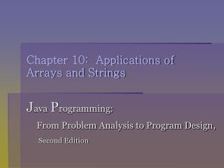 Chapter 10:  Applications of Arrays and Strings