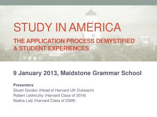 9 January 2013,  Maidstone  Grammar School Presenters  Stuart Gordon (Head of Harvard UK Outreach)