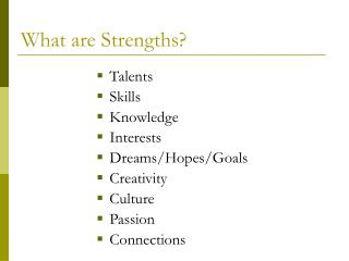 What are Strengths?
