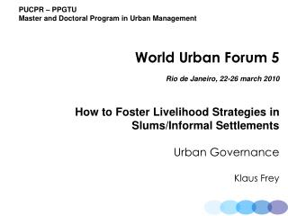 PUCPR – PPGTU  Master and Doctoral Program in Urban Management World Urban Forum 5