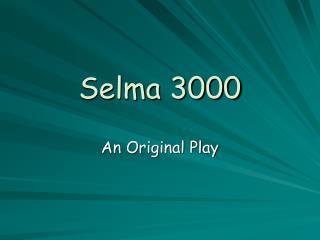 Selma 3000