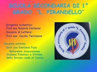 """SCUOLA SECONDARIA DI 1° GRADO  """"L. PIRANDELLO """""""