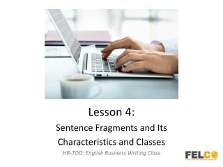 Lesson 4: Sentence Fragments and  Its  Characteristics and Classes