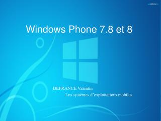 Windows Phone 7.8 et 8