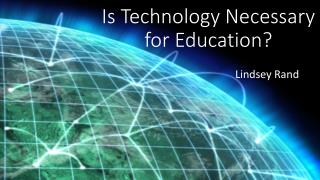 Is Technology Necessary for Education?