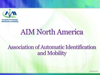 AIM North America Association of Automatic Identification  and Mobility