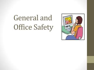General and Office Safety