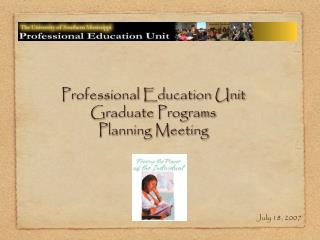 Professional Education Unit  Graduate Programs Planning Meeting