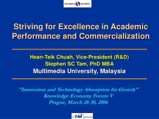 Striving for Excellence in Academic Performance and Commercialization