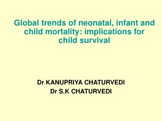 Global trends of neonatal, infant and child mortality: implications for child survival
