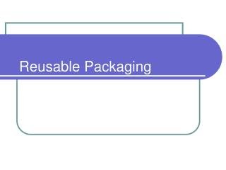 Reusable Packaging