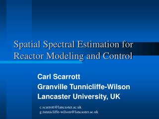 Spatial Spectral Estimation for Reactor Modeling and Control