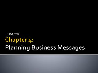 Chapter 4:  Planning  Business Messages