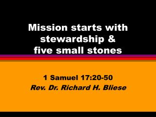 Mission starts with stewardship & five small stones
