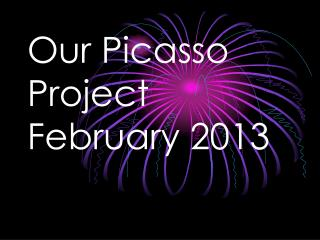 Our Picasso Project February 2013