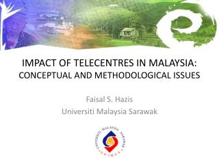 IMPACT OF TELECENTRES IN MALAYSIA:  CONCEPTUAL AND METHODOLOGICAL ISSUES