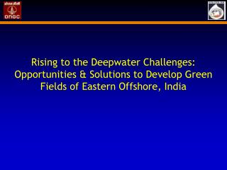 Rising to the Deepwater Challenges: