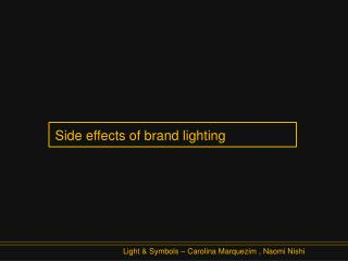 Side effects of brand lighting