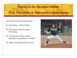 Injuries to the Overhead Athlete:   Risk, Prevention & Performance Optimization