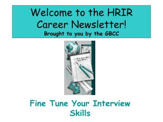Welcome to the HRIR Career Newsletter! Brought to you by the GBCC