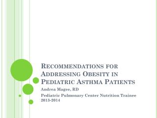 Recommendations for Addressing Obesity in Pediatric Asthma Patients