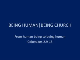 BEING HUMAN|BEING CHURCH