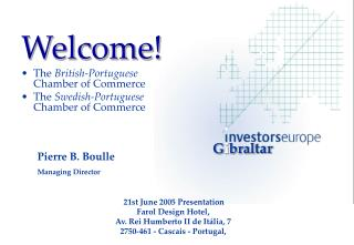 Welcome! The  British-Portuguese  Chamber of Commerce The  Swedish-Portuguese  Chamber of Commerce