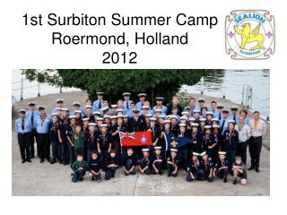 1st Surbiton Summer Camp Roermond, Holland 2012