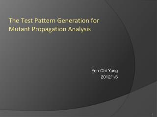 The Test Pattern Generation for Mutant Propagation Analysis