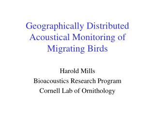 Geographically Distributed Acoustical Monitoring of Migrating Birds