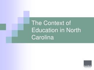 The Context of Education in North Carolina