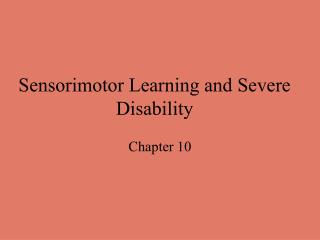 Sensorimotor Learning and Severe Disability