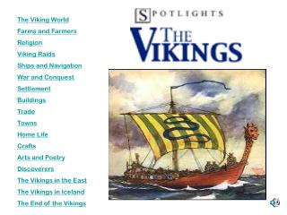The Viking World Farms and Farmers Religion Viking Raids Ships and Navigation War and Conquest