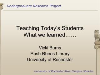 Teaching Today's Students What we learned……