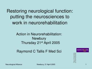 Restoring neurological function: putting the neurosciences to work in neurorehabilitation