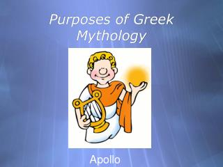 Purposes of Greek Mythology
