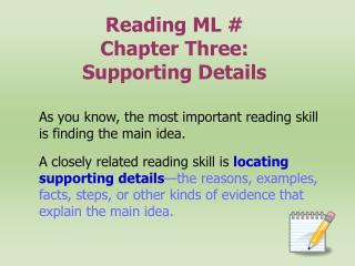 Reading ML # Chapter Three:  Supporting Details