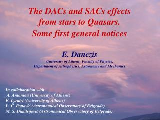 The DACs and SACs effects from stars to Quasars.  Some first general notices
