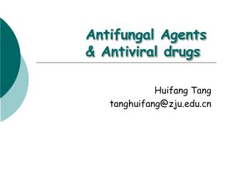 Antifungal Agents  &  Antiviral drugs