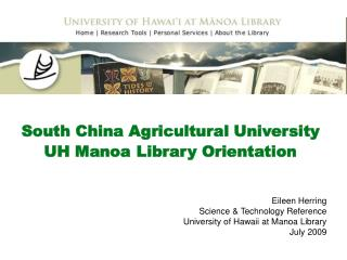 South China Agricultural University UH Manoa Library Orientation