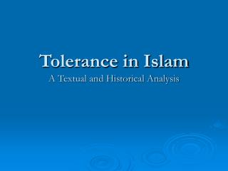 Tolerance in Islam A Textual and Historical Analysis