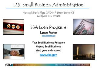 U.S. Small Business Administration Hancock Bank Plaza 2510 14 th  Street Suite 103