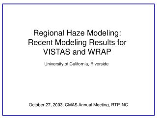 Regional Haze Modeling: Recent Modeling Results for VISTAS and WRAP