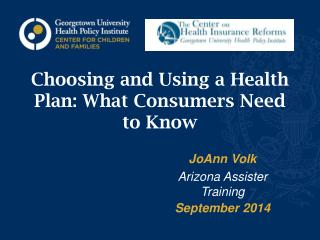 Choosing and Using a Health Plan: What Consumers Need to Know
