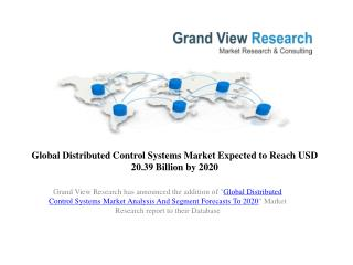 Global Distributed Control Systems Market Survey to 2020.